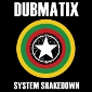 Dubmatix - System Shakedown